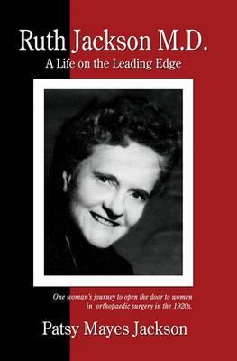 Ruth Jackson, MD: A Life on the Leading Edge