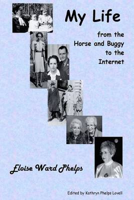 My Life from the Horse and Buggy to the Internet
