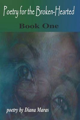 Poetry for the Brokenhearted: Book One