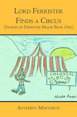 Lord Ferrister Finds a Circus (Stories of Ferrister Major Book One): Stories of Ferrister Major Book One