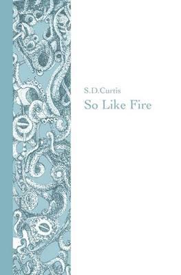 So Like Fire
