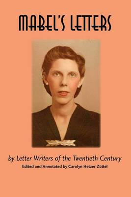 Mabel's Letters: By Letter Writers of the Twentieth Century