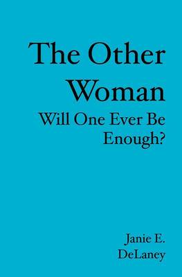 The Other Woman: Will One Ever Be Enough?