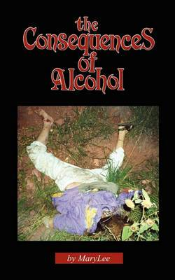 The Consequences of Alcohol