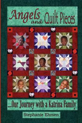 Angels and Quilt Pieces . . . Our Journey with a Katrina Family
