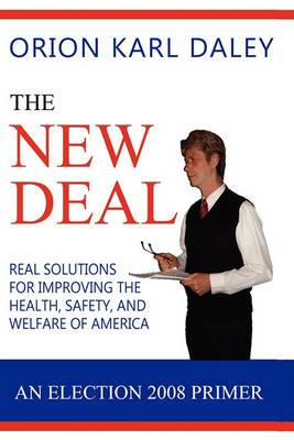 The New Deal: An Election 2008 Primer