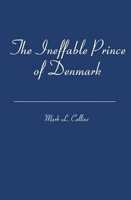 The Ineffable Prince of Denmark