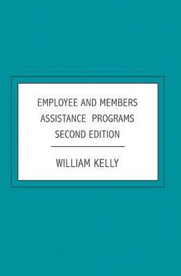 Employee and Members Assistance Programs: Second Edition