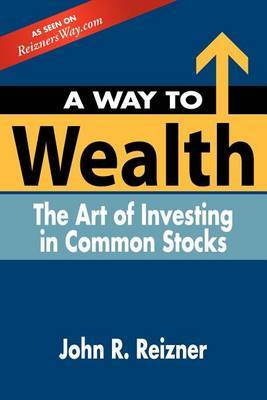 A Way to Wealth: The Art of Investing in Common Stocks