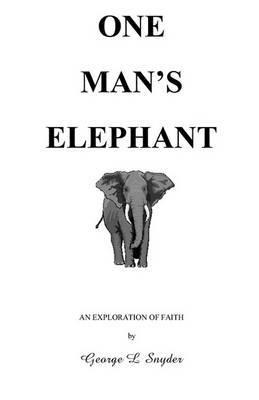 One Man's Elephant: An Exploration of Faith