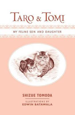 Taro and Tomi: My Feline Son and Daughter