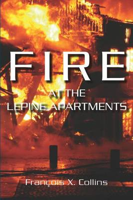 Fire at the Lepine Apartments