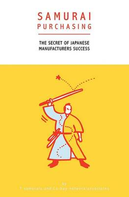Samurai Purchasing: The Secret of Japanese Manufacturers Success