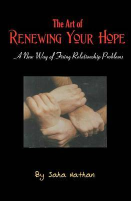 The Art of Renewing Your Hope: Practical Strategies for Overcoming Real-Life Relationship Challenges