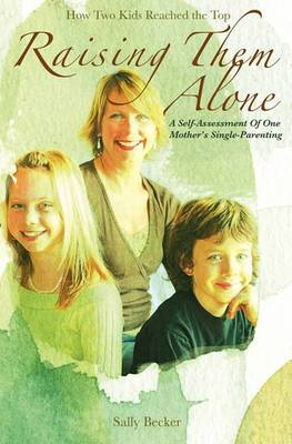 Raising Them Alone: A Self-Assessment of One Mother's Single-Parenting