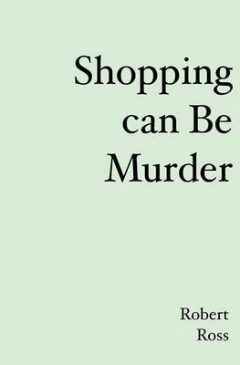 Shopping Can Be Murder