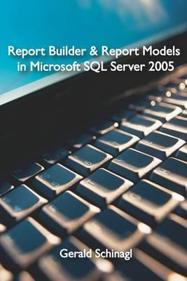 Report Builder & Report Models in Microsoft SQL Server 2005