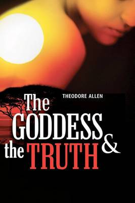 The Goddess & the Truth