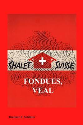 Chalet Suisse: Fondue, Veal and More