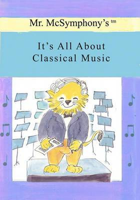 Mr. McSymphony's It's All about Classical Music