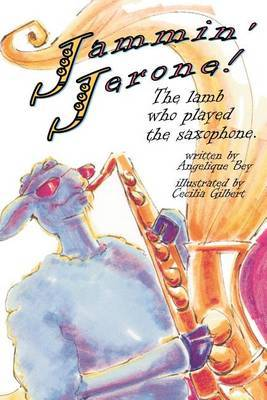 Jammin' Jerone!: The Lamb Who Played the Saxaphone