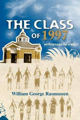 The Class of 1997: Witnesses to Evil