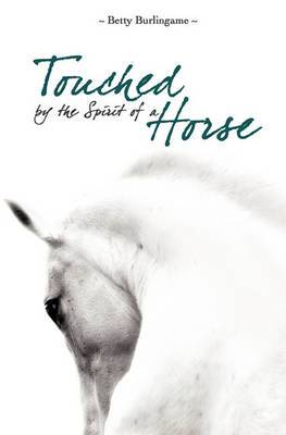 Touched by the Spirit of a Horse