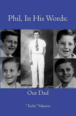 Phil, in His Words: Our Dad