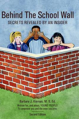 Behind the School Wall: Secrets Revealed by an Insider