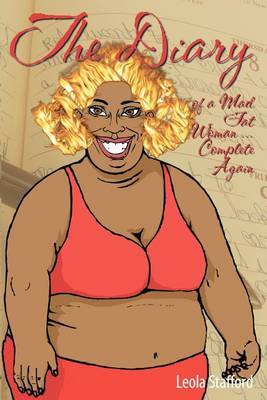 The Diary of a Mad Fat Woman: Complete Again