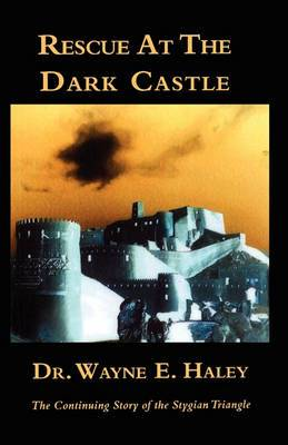 Rescue at the Dark Castle: The Continuing Story of the Stygian Triangle