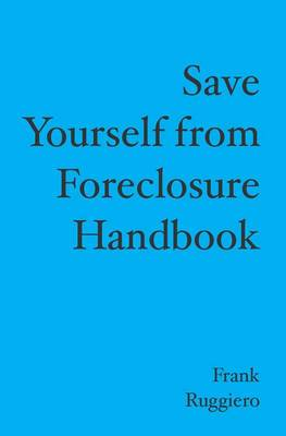 Save Yourself from Foreclosure Handbook