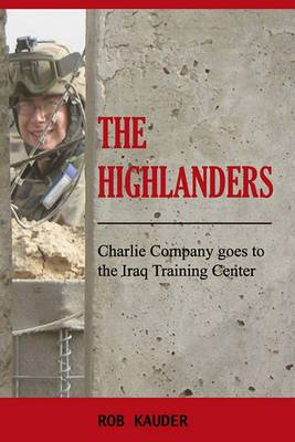 The Highlanders: Charlie Company Goes to the Iraq Training Center
