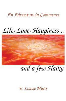 Life, Love, Happiness and a Few Haiku