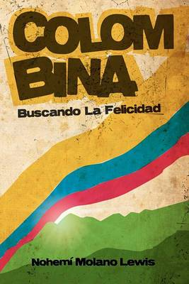 Colombina: Buscando La Felicidad (Searching for Happiness) (Spanish First Edition)