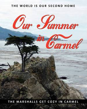 Our Summer in Carmel