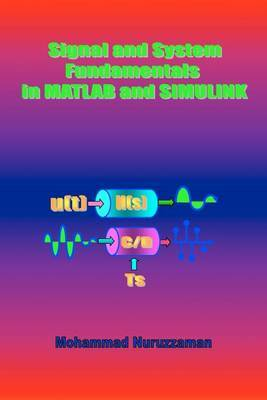 Signal and System Fundamentals in MATLAB and Simulink