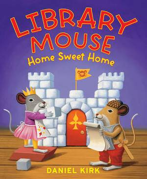 Library Mouse: Home Sweet Home: Bk. 5