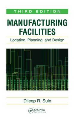 Manufacturing Facilities: Location, Planning, and Design