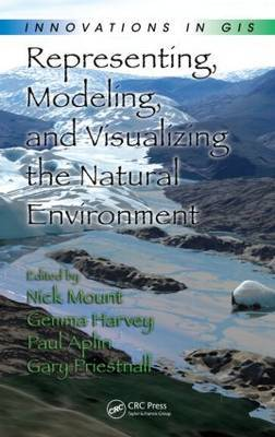 Representing, Modeling and Visualizing the Natural Environment