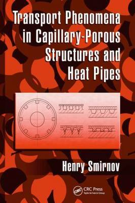 Transport Phenomena in Capillary-Porous Structures and Heat Pipes