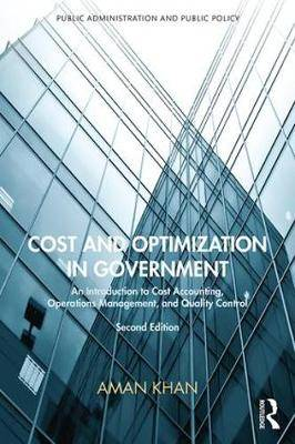 Cost and Optimization in Government: An Introduction to Cost Accounting, Operations Management, and Quality Control