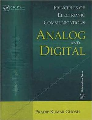 Principles of Electronic Communications Analog and Digital