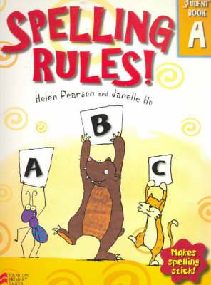 Spelling Rules!: Makes Spelling Stick: Bk. A: Student