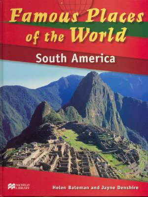 Famous Places of the World South America Macmillan Library