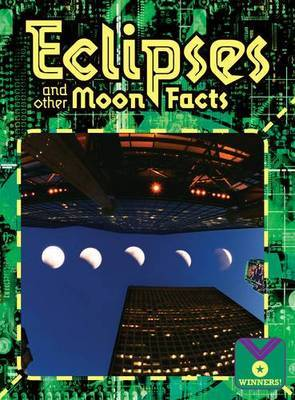 Eclipses and Other Moon Facts: Earth Science, Space