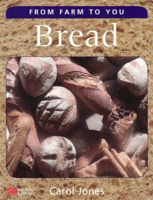 From Farm to You Bread Macmillan Library