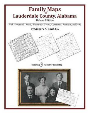 Family Maps of Lauderdale County, Alabama, Deluxe Edition