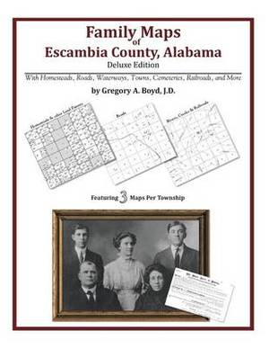 Family Maps of Escambia County, Alabama, Deluxe Edition