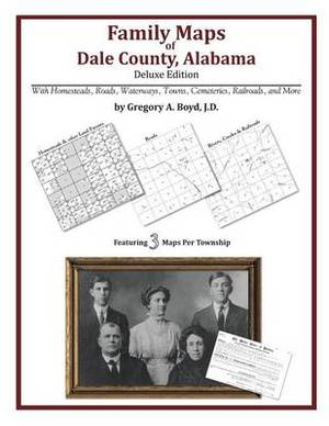 Family Maps of Dale County, Alabama, Deluxe Edition